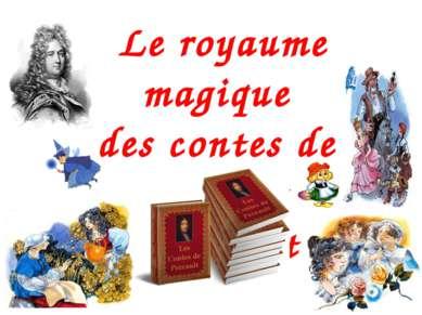 Le royaume magique des contes de Charles Perrault