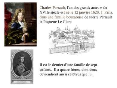 Charles Perrault, l'un des grands auteurs du XVIIe siècle est né le 12 janvie...