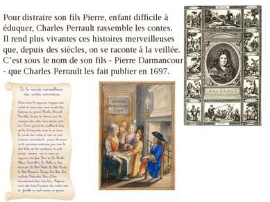 Pour distraire son fils Pierre, enfant difficile à éduquer, Charles Perrault ...