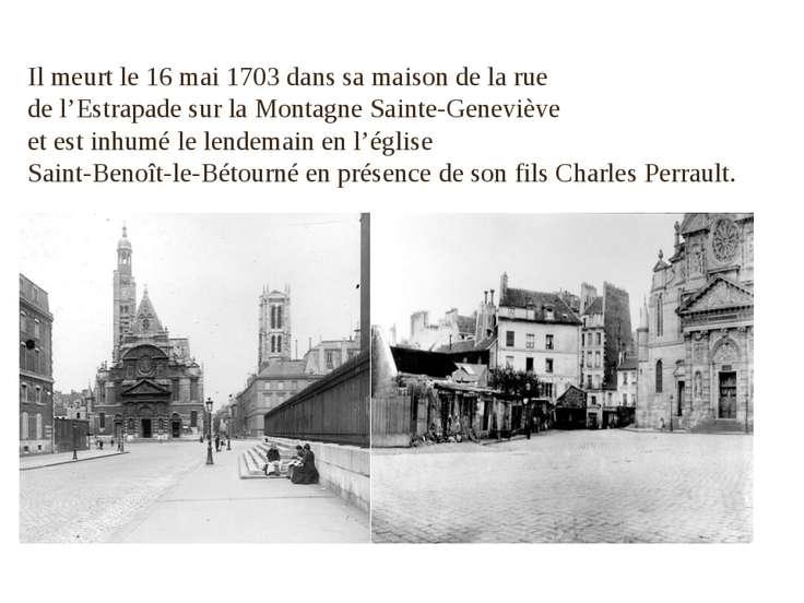 Il meurt le 16 mai 1703 dans sa maison de la rue de l'Estrapade sur la Montag...