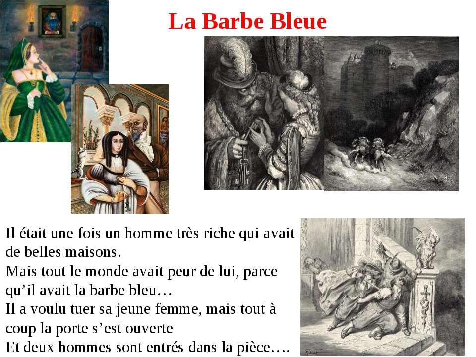 La Barbe Bleue Il était une fois un homme très riche qui avait de belles mais...