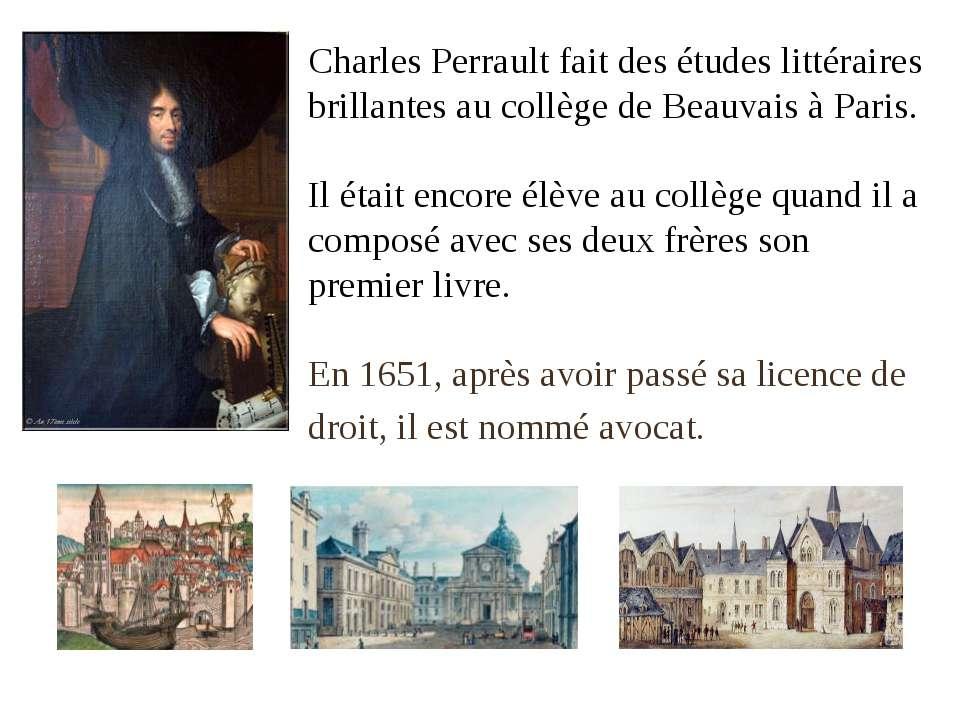 Charles Perrault fait des études littéraires brillantes au collège de Beauvai...