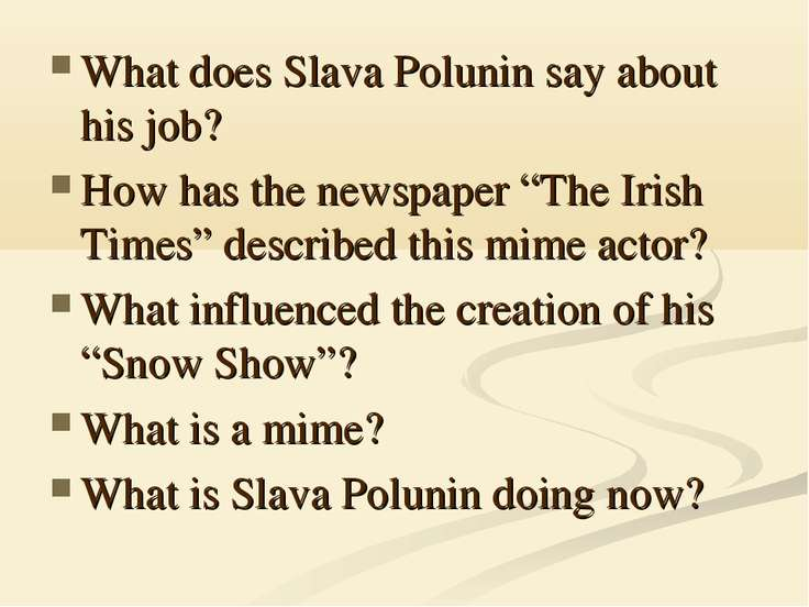 "What does Slava Polunin say about his job? How has the newspaper ""The Irish T..."