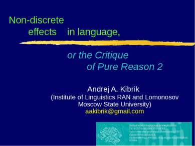Non-discrete effects in language, or the Critique of Pure Reason 2 Andrej A. ...