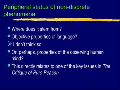 Peripheral status of non-discrete phenomena Where does it stem from? Objectiv...