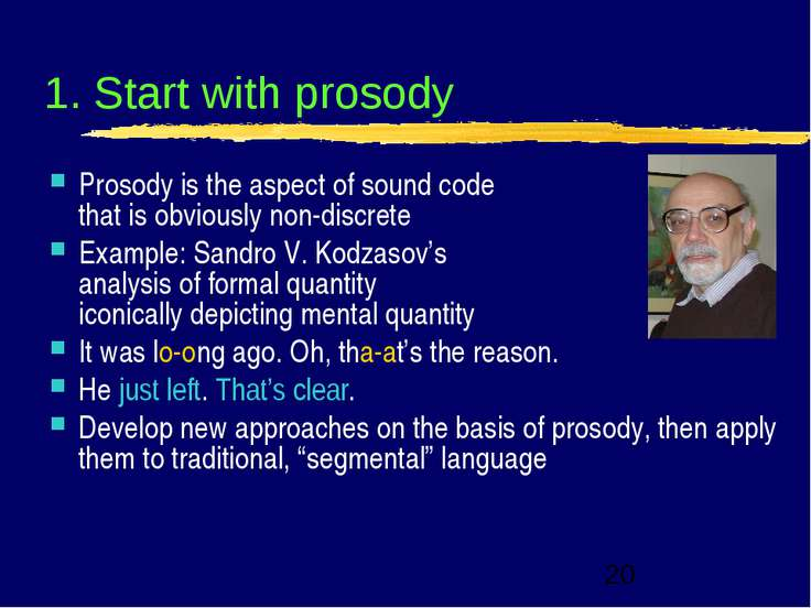 1. Start with prosody Prosody is the aspect of sound code that is obviously n...