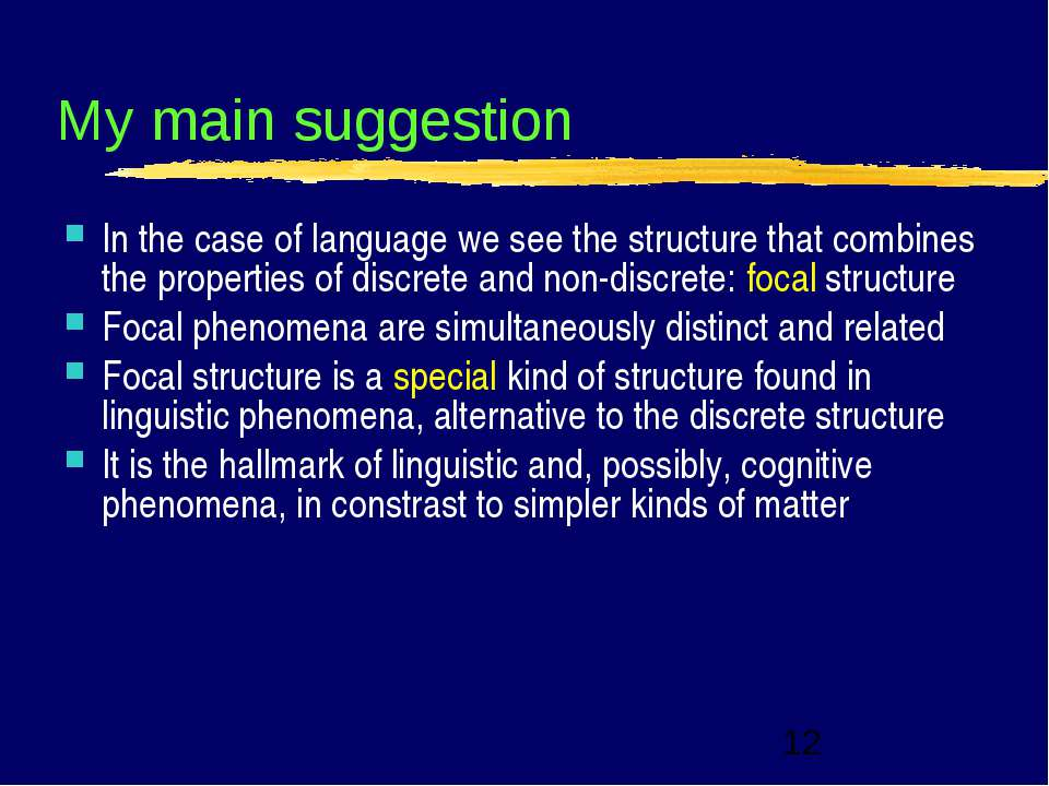 My main suggestion In the case of language we see the structure that combines...