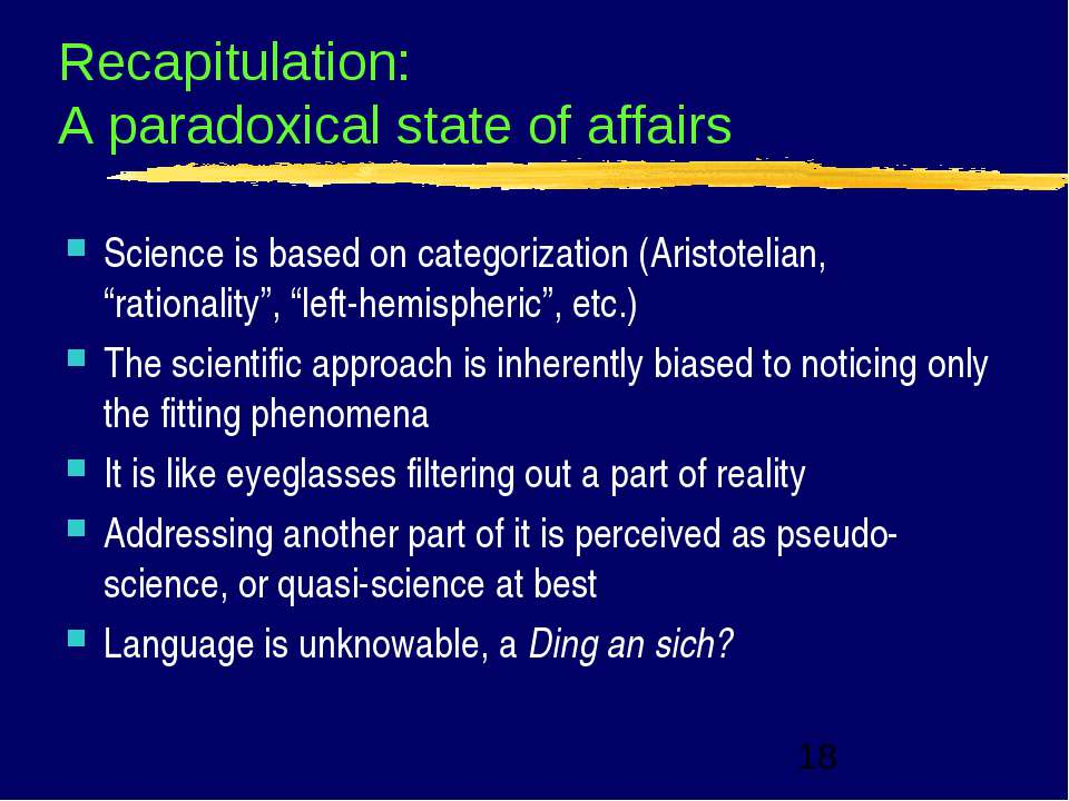 Recapitulation: A paradoxical state of affairs Science is based on categoriza...