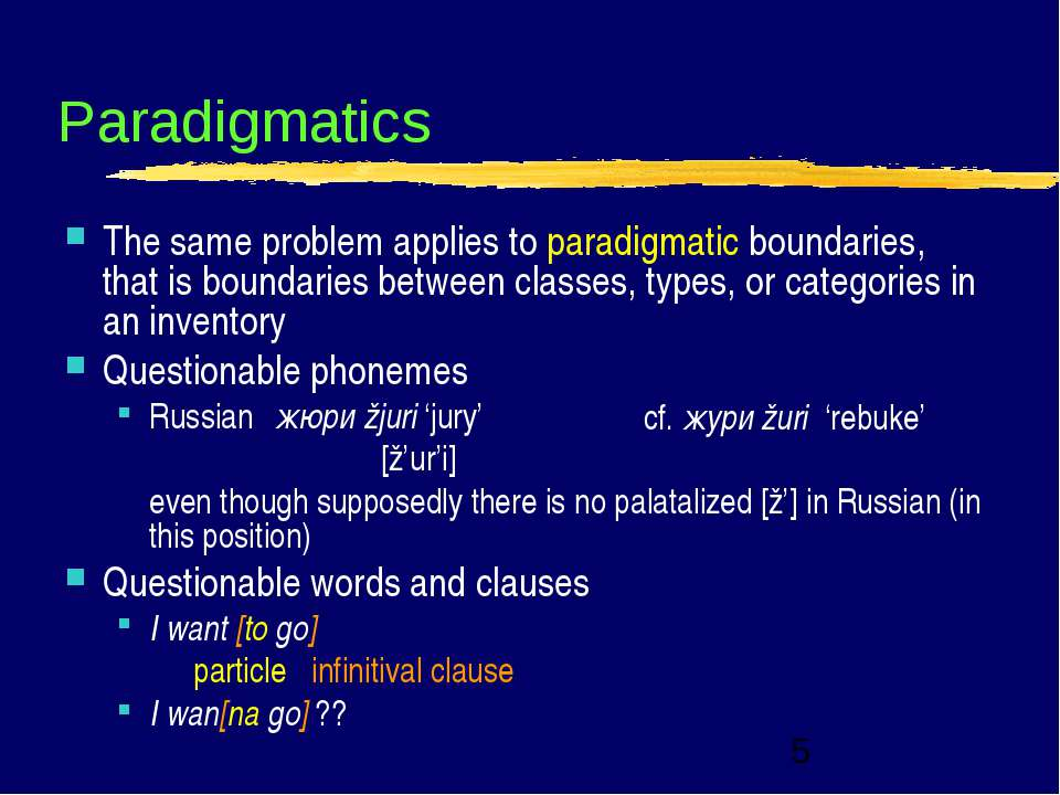 Paradigmatics The same problem applies to paradigmatic boundaries, that is bo...