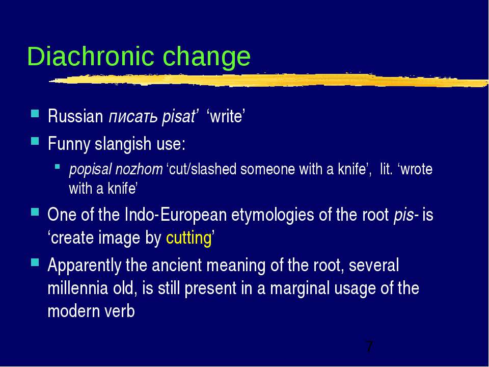 Diachronic change Russian писать pisat' 'write' Funny slangish use: popisal n...