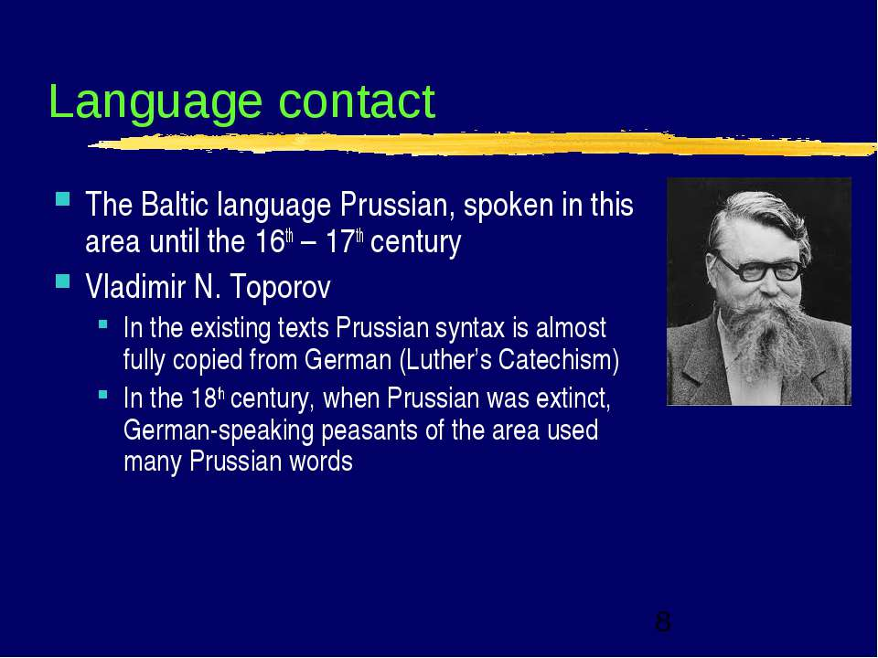 Language contact The Baltic language Prussian, spoken in this area until the ...