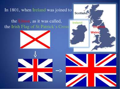 In 1801, when Ireland was joined to the Union, as it was called, the Irish Fl...