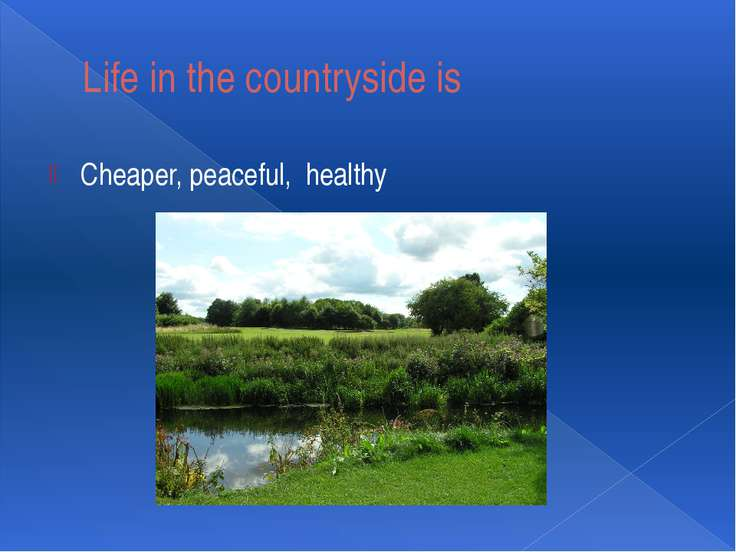 Life in the countryside is Cheaper, peaceful, healthy