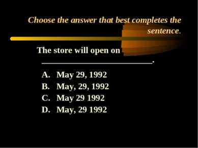 Choose the answer that best completes the sentence. The store will open on __...