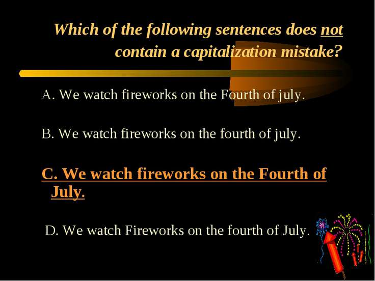 Which of the following sentences does not contain a capitalization mistake? A...