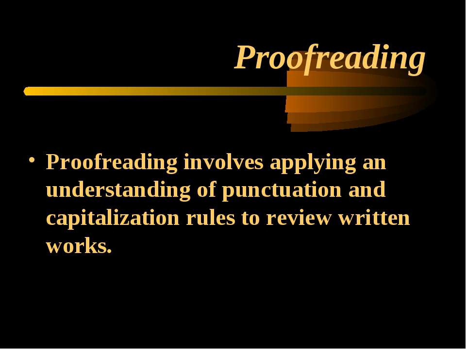 Proofreading Proofreading involves applying an understanding of punctuation a...