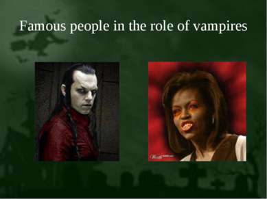 Famous people in the role of vampires