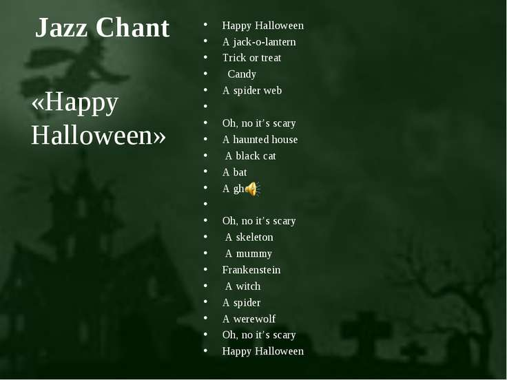 Jazz Chant Happy Halloween A jack-o-lantern Trick or treat Candy A spider web...