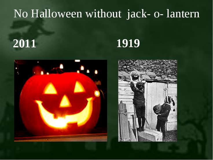 No Halloween without jack- o- lantern 2011 1919