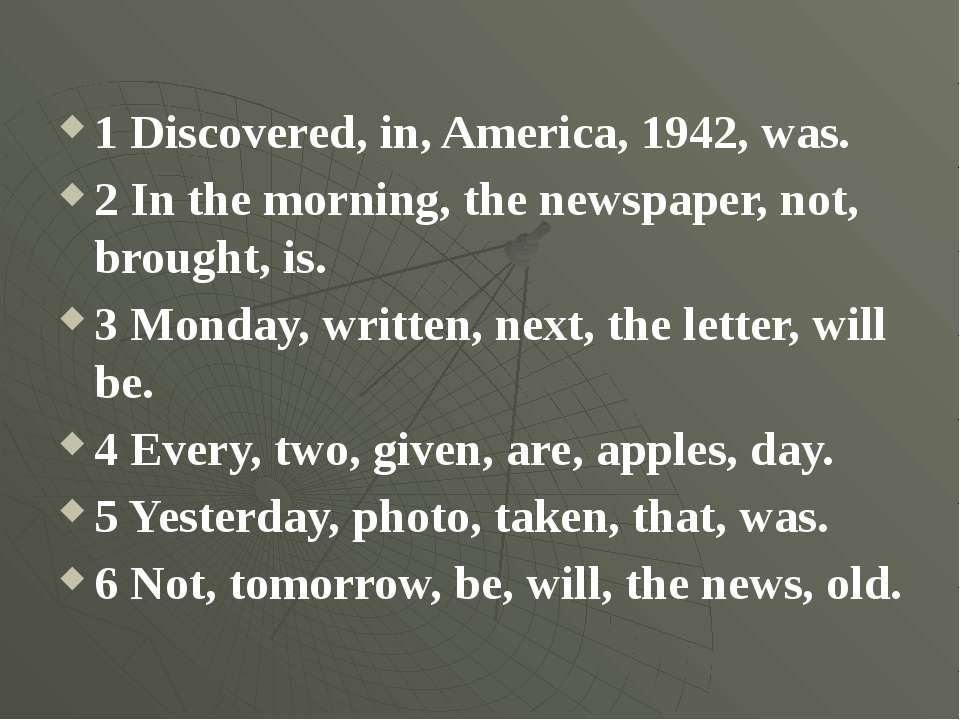 1 Discovered, in, America, 1942, was. 2 In the morning, the newspaper, not, b...