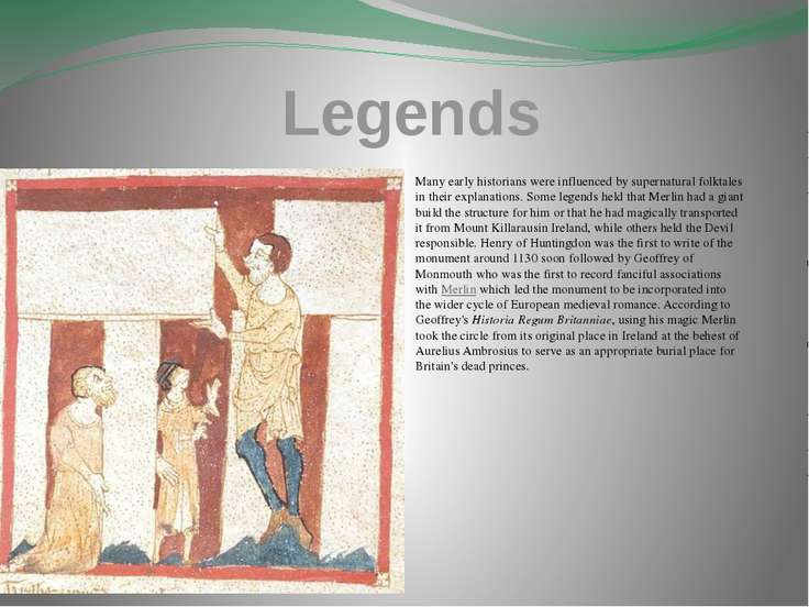 Legends Many early historians were influenced by supernatural folktales in th...