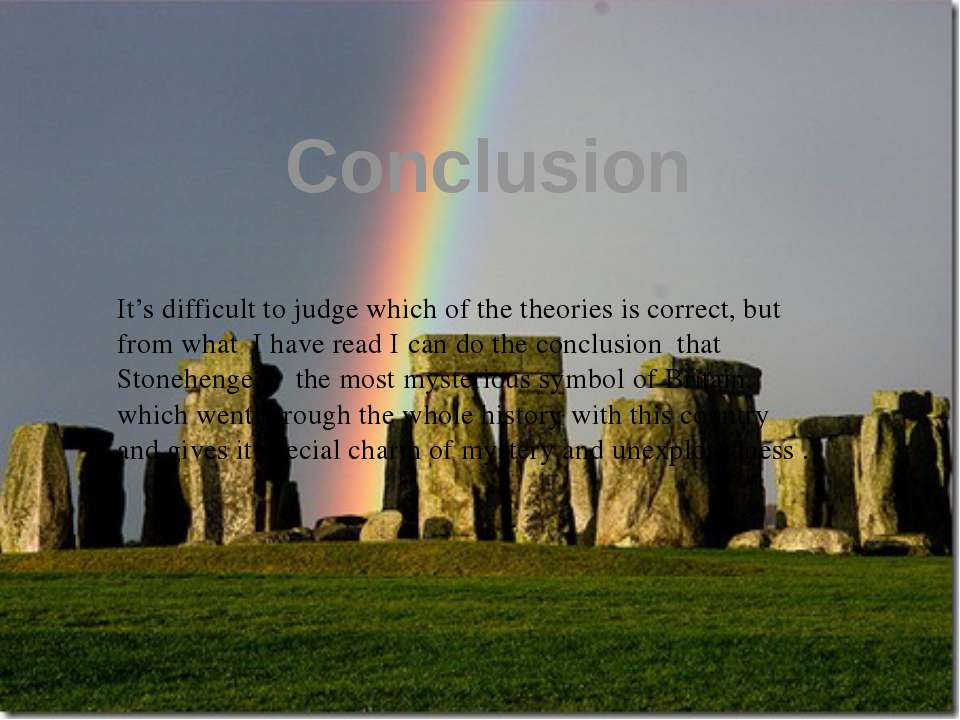 Conclusion It's difficult to judge which of the theories is correct, but from...