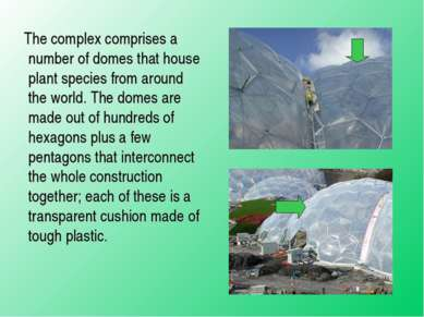The complex comprises a number of domes that house plant species from around ...