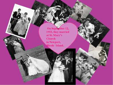 On September 12, 1953, they married at St. Mary's Church in Newport, Rhode Is...