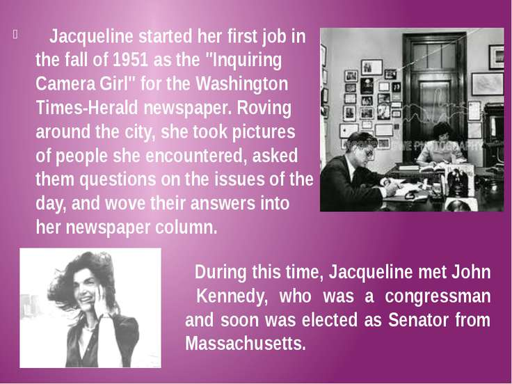 "Jacqueline started her first job in the fall of 1951 as the ""Inquiring Camera..."