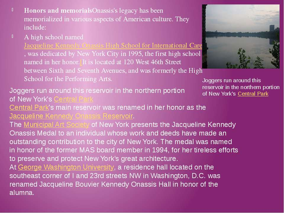 Honors and memorialsOnassis's legacy has been memorialized in various aspects...