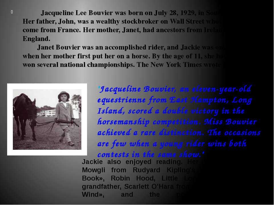 Jacqueline Lee Bouvier was born on July 28, 1929, in Southampton. Her father,...