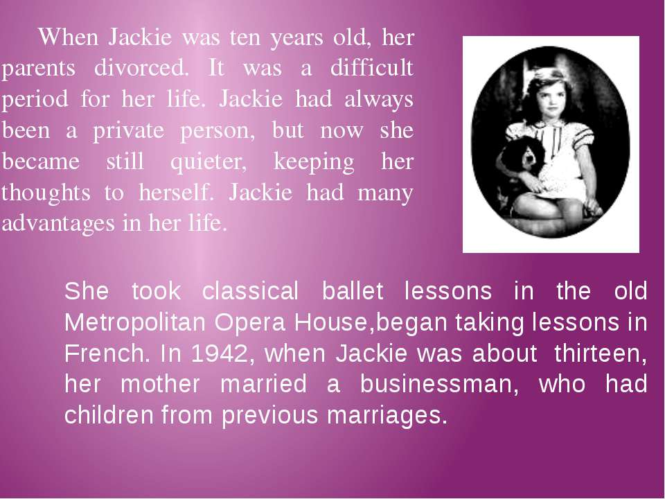 When Jackie was ten years old, her parents divorced. It was a difficult perio...
