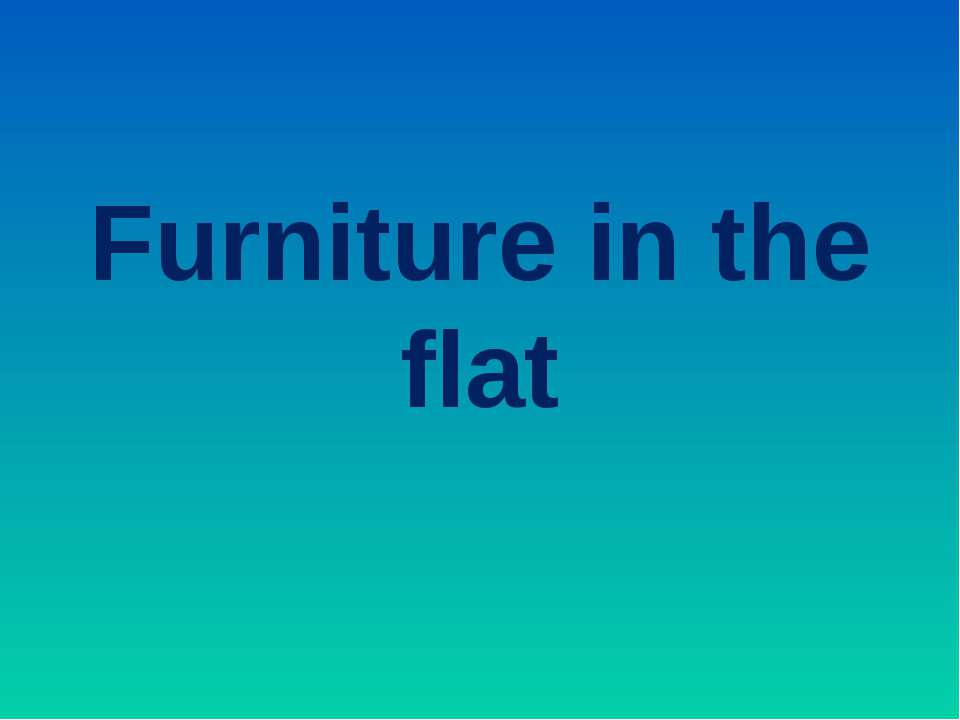 Furniture in the flat