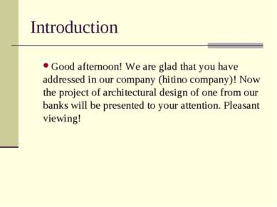 Introduction Good afternoon! We are glad that you have addressed in our compa...