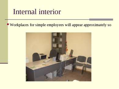 Internal interior Workplaces for simple employees will appear approximately so