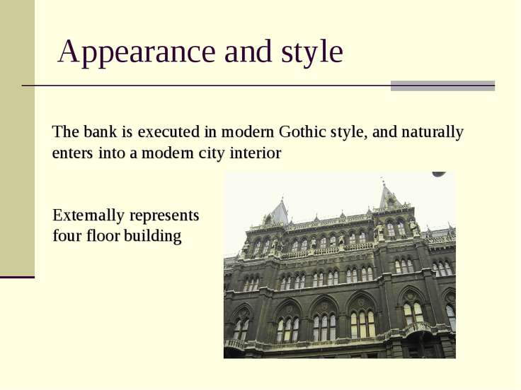 Appearance and style The bank is executed in modern Gothic style, and natural...
