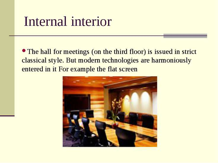 Internal interior The hall for meetings (on the third floor) is issued in str...