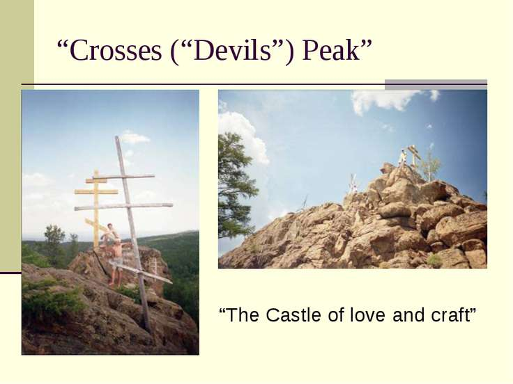 """Crosses (""Devils"") Peak"" ""The Castle of love and craft"""