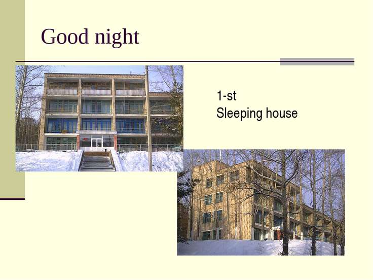 Good night 1-st Sleeping house