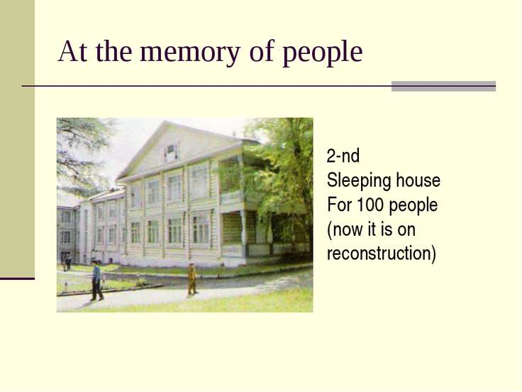 At the memory of people 2-nd Sleeping house For 100 people (now it is on reco...
