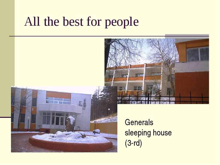 All the best for people Generals sleeping house (3-rd)