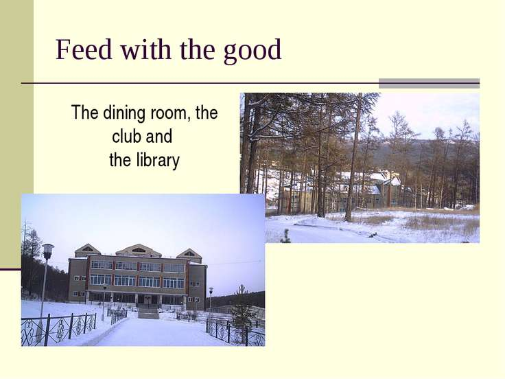 Feed with the good The dining room, the club and the library