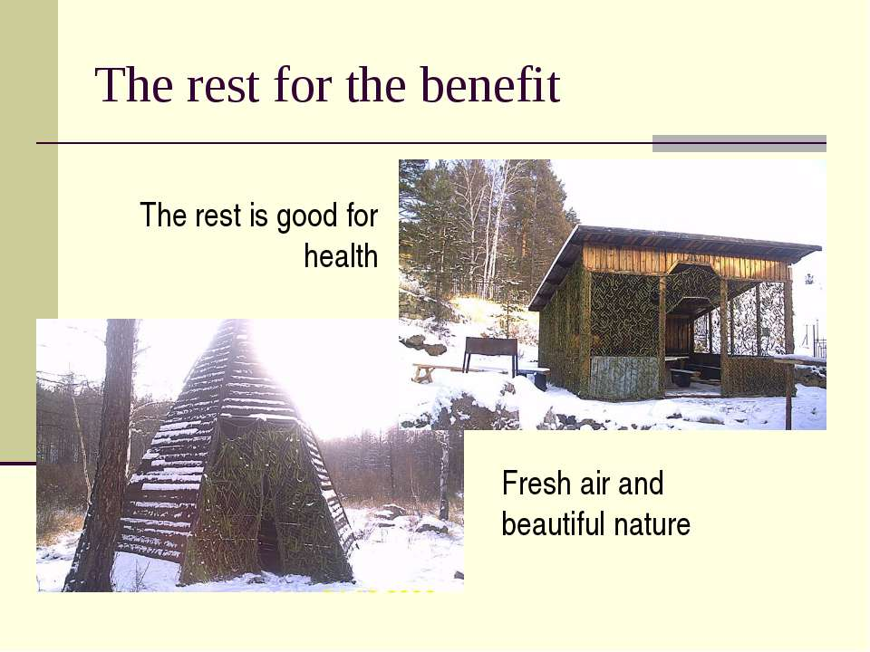The rest for the benefit The rest is good for health Fresh air and beautiful ...