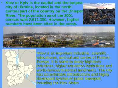 Kiev or Kyiv is the capital and the largest city of Ukraine, located in the n...