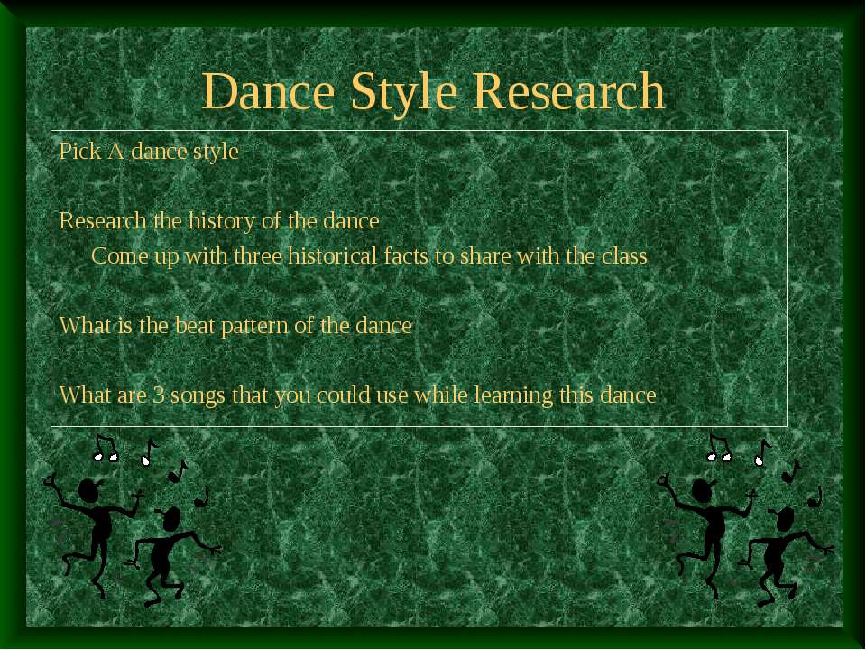 Dance Style Research Pick A dance style Research the history of the dance Com...