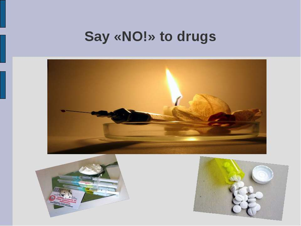 Say «NO!» to drugs