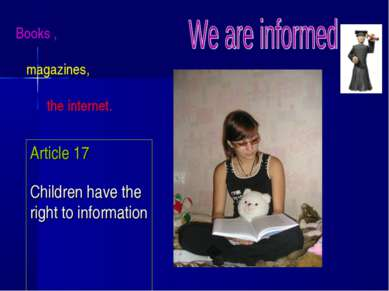 Article 17 Children have the right to information Books , magazines, the inte...
