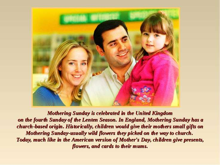 Mothering Sunday is celebrated in the United Kingdom on the fourth Sunday of ...