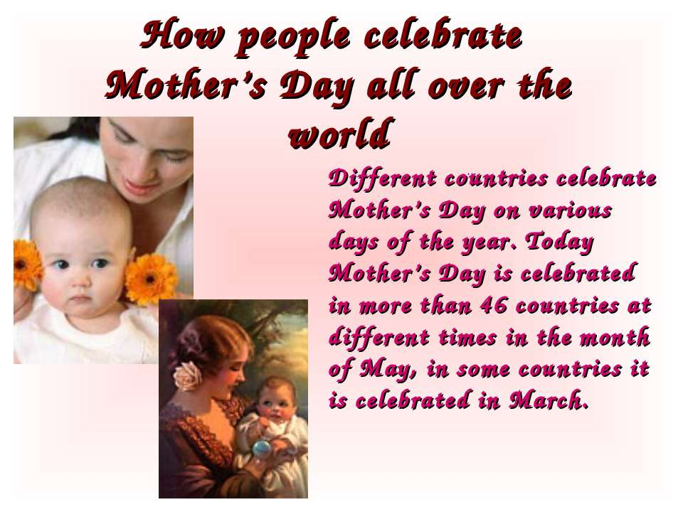 How people celebrate Mother's Day all over the world ... Different countries ...