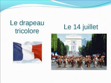 Le drapeau tricolore Le 14 juillet